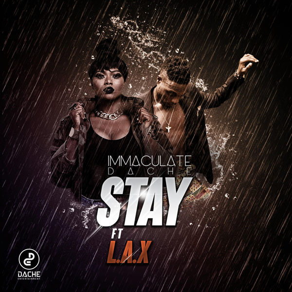 [MUSIC] Immaculate Dache - Stay ft. L.A.X