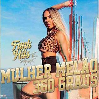 Baixar 360 Graus Mulher Melão Mp3 Gratis