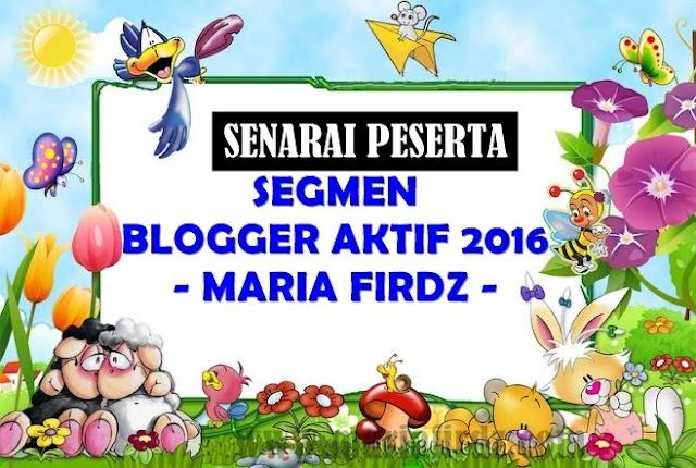 SENARAI PESERTA SEGMEN BLOGGER AKTIF 2016 - MARIA FIRDZ