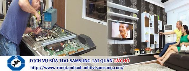 Sửa tivi SAMSUNG tại quận Tây Hồ - Bảo hành dại hạn