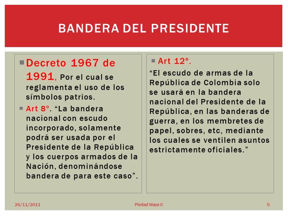 Uso De La Bandera Y El Escudo En La Presidencia De Colombia Ensayo