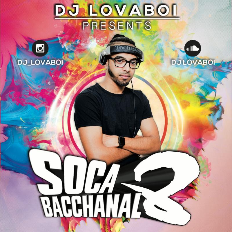 Sokah2Soca : Soca Bacchanal 8 | DJ Lovaboi 2018
