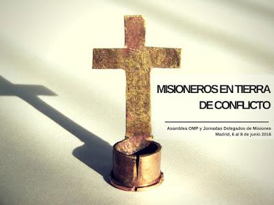 Misioneros en tierra de conflicto - Asamblea OMP España