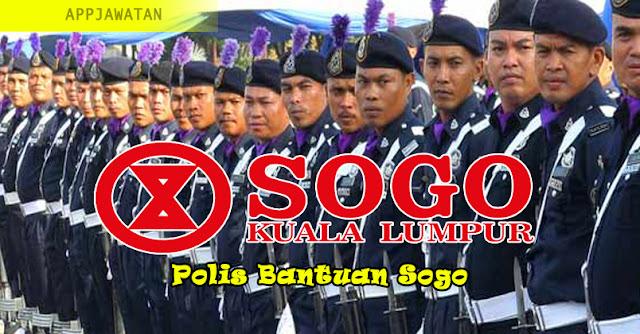 Permohonan Jawatan kosong sebagai Polis Bantuan di Sogo