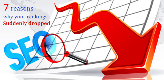 Top 7 reasons why your SEO ranking suddenly dropped