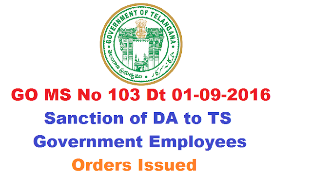 GO MS No 103 DA Dearness Allowance to Telangana Employees ALLOWANCES –– Dearness Allowance to the State Government| Dearness Allowance- go-ms-no-103-da-dearness-allowance-to-telangana-employees-orders/2016/09/go-ms-no-103-dearness-allowance-DA-to-telangana-state-government-employees.html
