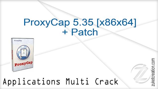 ProxyCap 5.35 [x86x64] + Patch   |  7.91 MB