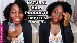 Natural Hair Products Empties March 2019 | DiscoveringNatural