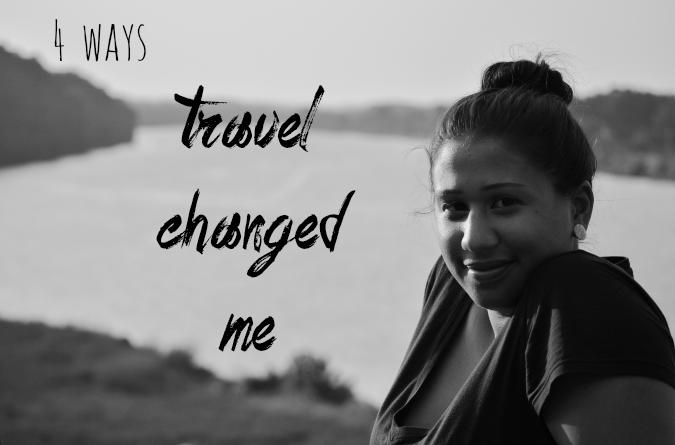 4 Ways Travel Changed Me