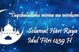Ucapan Selamat Hari Raya Idul Fitri 1439 H / 2018 M