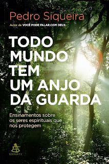 Todo mundo tem um anjo da guarda, Pedro Siqueira, Editora Sextante