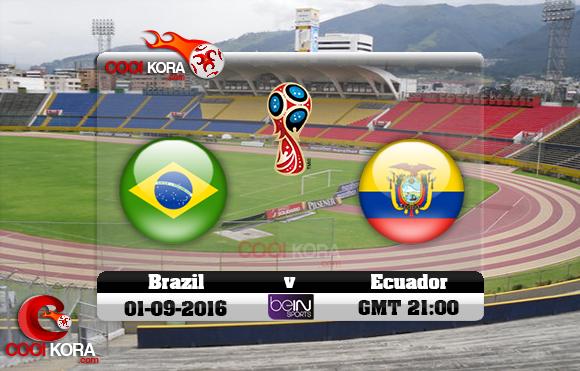 مشاهدة مباراة الإكوادور والبرازيل اليوم 1-9-2016 تصفيات كأس العالم