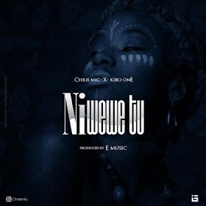 Download Audio   Chris Mic x Kibo One - Ni Wewe Tu