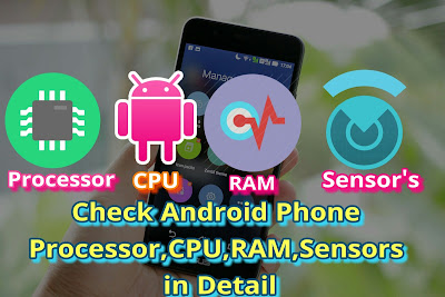 Android Phone Me Processor, CPU, RAM, Sensor Kaise check kare