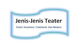 Jenis-Jenis Teater Nusantara Tradisional Dan Modern