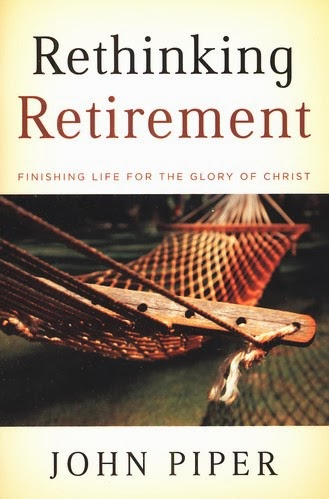 John Piper-Rethinking Retirement-