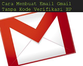 Cara Membuat Email Gmail Tanpa Kode Verifikasi HP