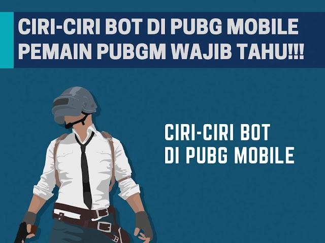 game yang belum lama rilis ini saat ini telah mencapai  Ciri-Ciri Bot di PUBG Mobile, Player PUBG Mobile Harus Tahu!