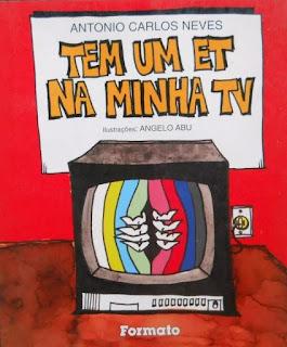 Tem um ET na minha TV. Antonio Carlos Neves. Editora Formato. Angelo Abu. Capa de Livro. Book Cover. 1996.