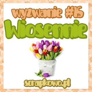 http://infoscrapkowo.blogspot.com/2017/03/wyzwanie-marcowe-pachnace-i-kwiatowe.html