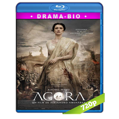 Agora La Caida Del Imperio Romano (2009) BRRip 720p Audio Trial Latino-Castellano-Ingles 5.1