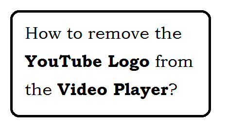 How to remove the YouTube Logo from the Video Player?