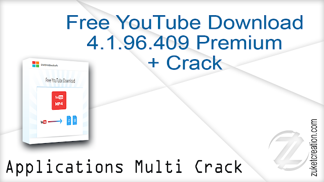 Free YouTube Download 4.1.96.409 Premium + Crack