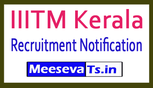 Indian Institute of Information Technology and Management, Kerala IIITM Kerala Recruitment 2018