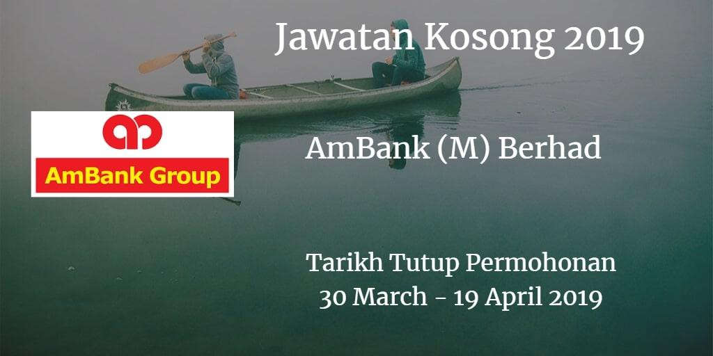 Jawatan Kosong AmBank (M) Berhad 30 March -  19 April 2019