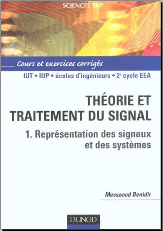 Livre : Théorie et traitement du signal Tome 1, Représentation des signaux et des systèmes