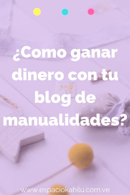 ganar dinero con un blog de manualidades