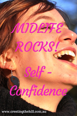 Midlife Rocks! ~ Finding who you really are - having confidence in yourself and liking yourself