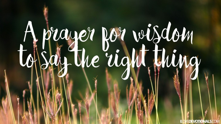 A prayer for wisdom to say the right thing | I Love Devotionals by