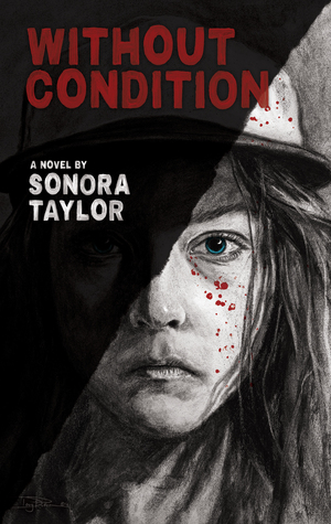Book Review | Without Condition by Sonora Taylor ~ Book Den