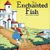 Terjemahan Dari Dongeng The Enchanted Fish Beserta Jawaban Dari Soal Ceritanya