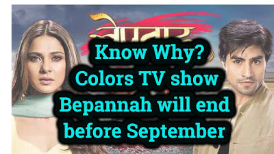 Know Why? Colors TV show Bepannah will end before September.