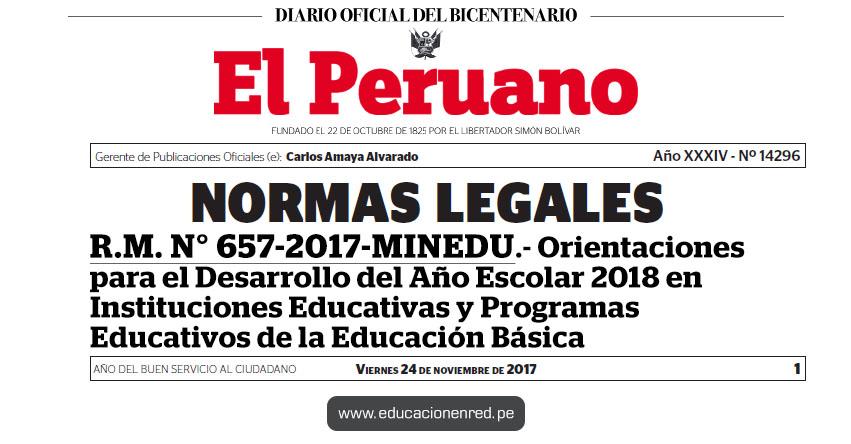 R. M. N° 657-2017-MINEDU - Orientaciones para el Desarrollo del Año Escolar 2018 en Instituciones Educativas y Programas Educativos de la Educación Básica - www.minedu.gob.pe