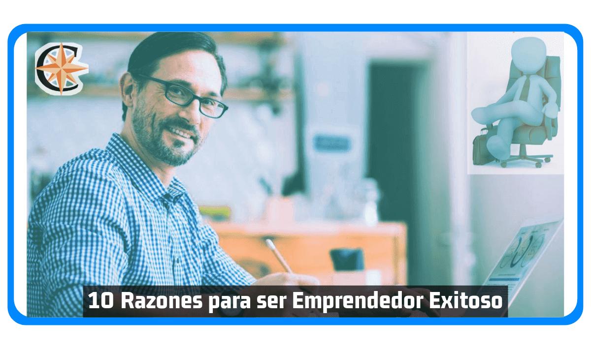 10 Razones para ser Emprendedor Exitoso