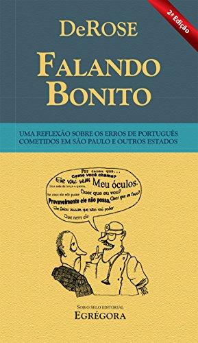 Falando Bonito Uma reflexão sobre os erros de português cometidos em São Paulo e outros estados, Edição 2 - DeRose