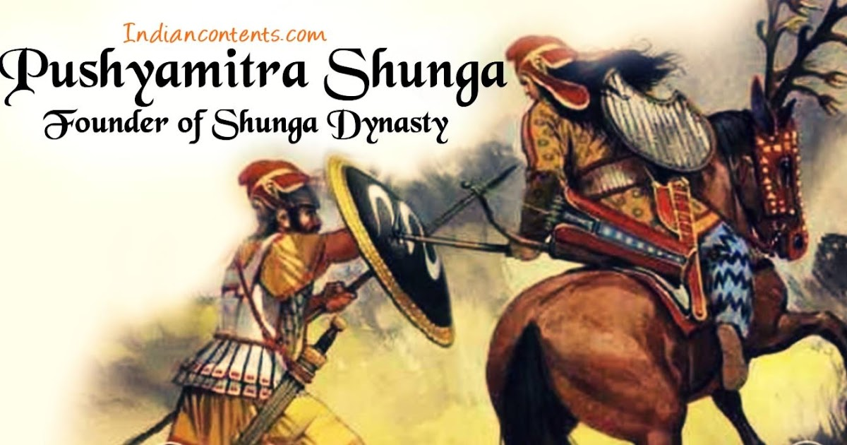 INDIAN CONTENTSPushyamitra Shunga - Founder of Shunga dynasty