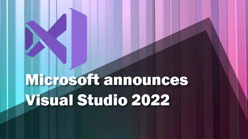 Microsoft announces Visual Studio 2022