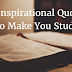 10 Inspirational Quotes To Make You Study
