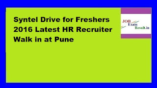 Syntel Drive for Freshers 2016 Latest HR Recruiter Walk in at Pune
