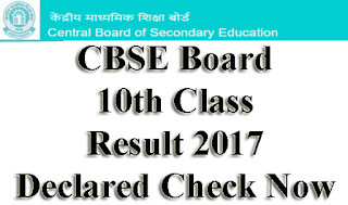 CBSE 10th Class result 2017 Declared Check Now at cbseresults.nic.in