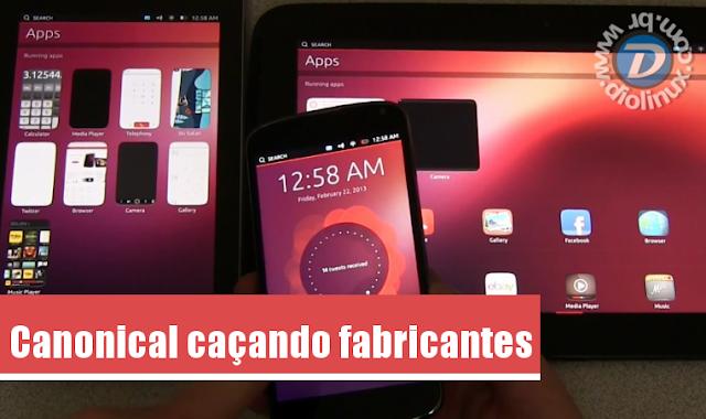 Canonical caçando Fabricantes para o Ubuntu Phone