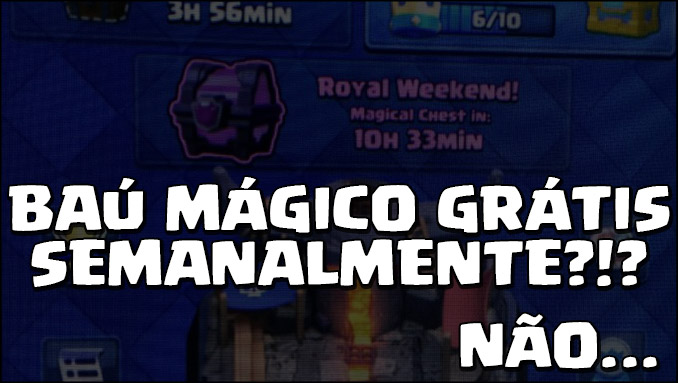 Baú Mágico Grátis semanalmente em Clash Royale?! Falso Rumor! - 1