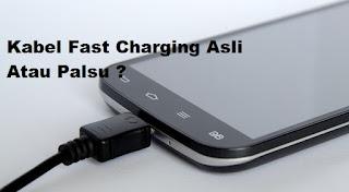 Membedakan Kabel Fast Charging Asli Atau Palsu Dengan mudah