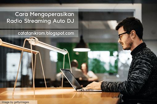 Catatan Ikrom Cara Mengoperasikan Radio Streaming Auto DJ