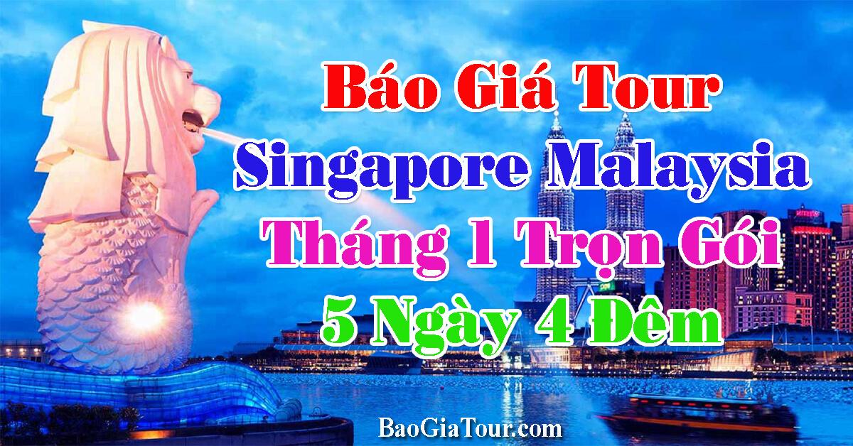 Báo giá tour Singapore Malaysia tháng 1 trọn gói 5 ngày 4 đêm