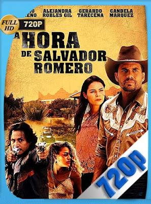 La Hora De Salvador Romero(2017)HD[720P] latino[GoogleDrive] DizonHD